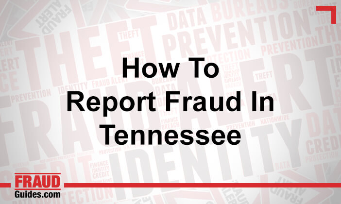 How to Report Fraud in Tennessee
