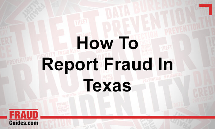How to Report Fraud in Texas
