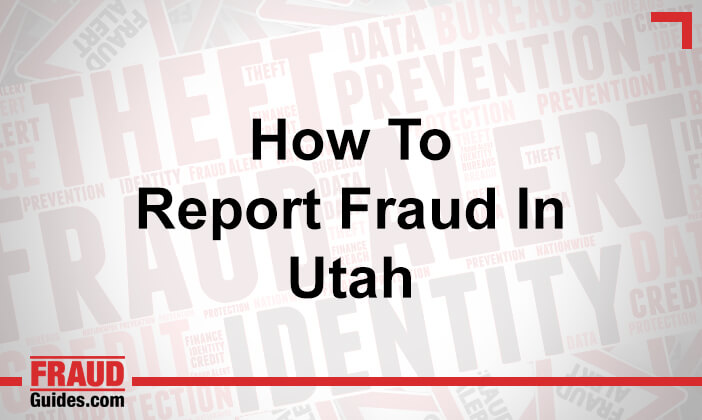 How to Report Fraud in Utah