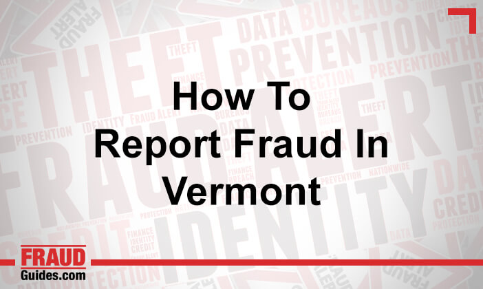 How to Report Fraud in Vermont