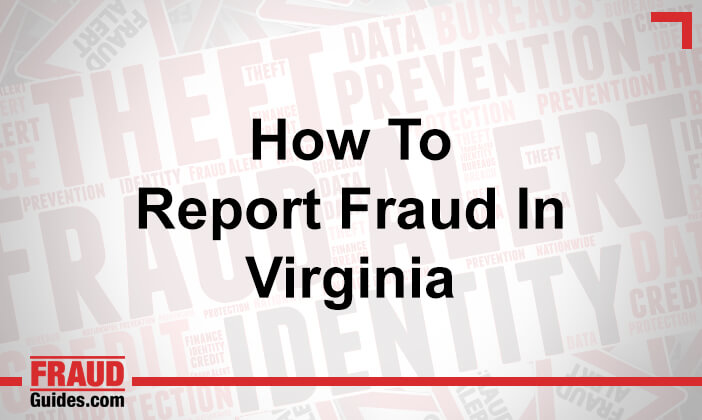 How to Report Fraud in Virginia