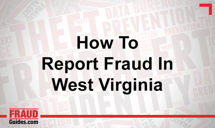How to Report Fraud in West Virginia