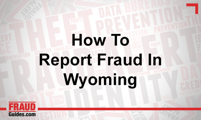 How to Report Fraud in Wyoming